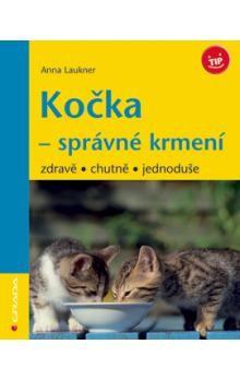 Anna Laukner: Kočka - správné krmení - zdravě,chutně..... cena od 39 Kč
