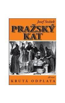 Josef Svátek: Pražský kat 3 - Krutá odplata cena od 38 Kč