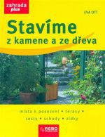 Eva Ott: Stavíme z kamene a ze dřeva - 2.vydání cena od 100 Kč
