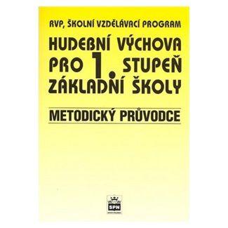 Marie Lišková: Hudební výchova pro 1.stupeň základní školy - Metodický průvodce cena od 95 Kč
