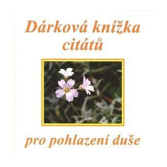 Eva Fialová: Dárková knížka citátů pro pohlazení duše cena od 104 Kč