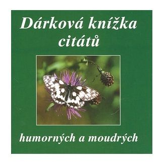 Eva Fialová: Dárková knížka citátů humorných a moudrých cena od 104 Kč