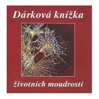 Kolektiv: Dárková knížka životních moudrostí cena od 106 Kč