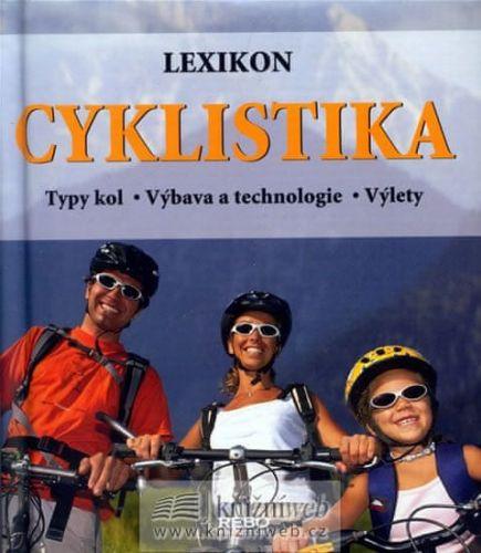 Tobias Pehle: Lexikon Cyklistika - Typy kol - Výbava a technologie - Výlety cena od 7 Kč