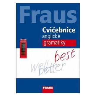 Špačková Daniela Mgr.: Fraus Cvičebnice anglické gramatiky cena od 104 Kč