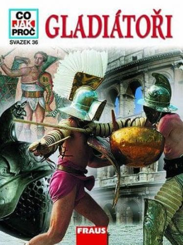 Junkelmann Marcus Dr.: Gladiátoři - Co,Jak,Proč? - svazek 36 cena od 127 Kč