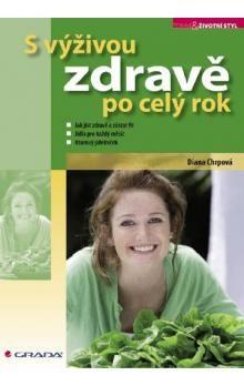 Diana Chrpová: S výživou zdravě po celý rok cena od 75 Kč