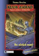 Thomas Brezina: Klub záhad - Noc oživlých mumií cena od 152 Kč