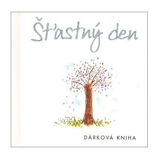 Helen Exley, Joanna Kidneyová: Šťastný den - dárková kniha cena od 93 Kč