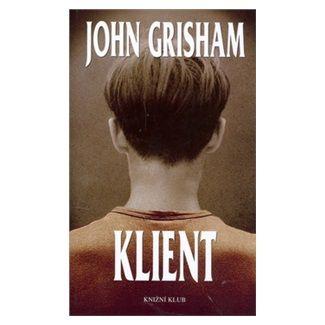 John Grisham: Klient cena od 160 Kč