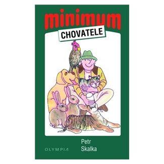 Petr Skalka: Minimum chovatele - 4. vydání cena od 44 Kč