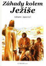 Johann Apostol: Záhady kolem Ježíše cena od 116 Kč
