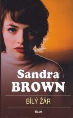 Sandra Brown: Bílý žár cena od 206 Kč