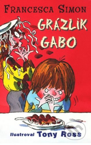 Francesca Simon: Grázlik Gabo cena od 96 Kč