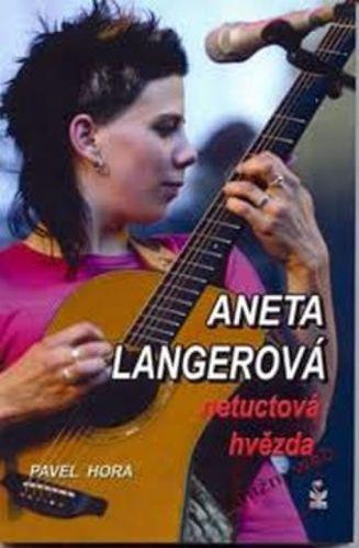 Pavel Hora: Aneta Langerová - netuctová hvězda cena od 99 Kč