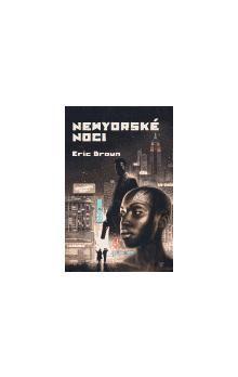 Eric Brown: Newyorské noci cena od 152 Kč