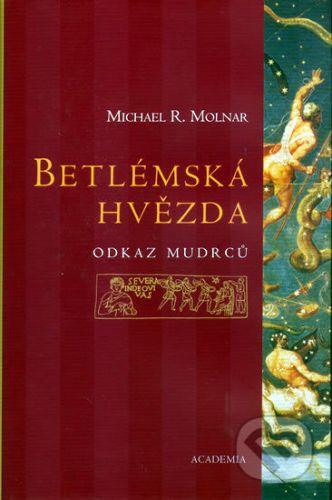 Michael Molnar: Betlémská hvězda - Odkaz mudrců cena od 158 Kč