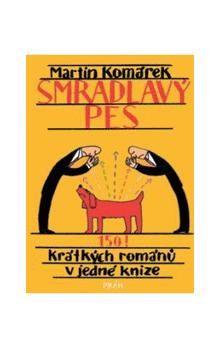Martin Komárek, Jiří Votruba: Smradlavý pes cena od 59 Kč