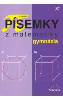 Jindřich Vocelka: Písemky z matematiky gymnázia cena od 137 Kč