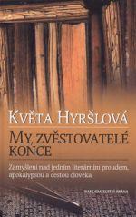 Květa Hyršlová: My, zvěstovatelé konce cena od 130 Kč