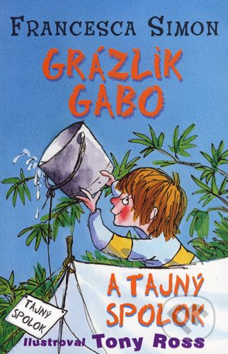 Francesca Simon: Grázlik Gabo a tajný spolok cena od 137 Kč