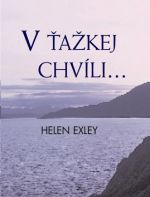 Helen Exley: V ťažkej chvíli... cena od 162 Kč
