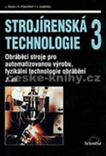 Jaroslav Řasa: Strojírenská technologie 3, 2.díl cena od 162 Kč