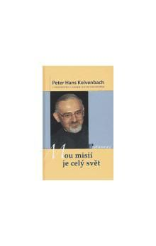 Peter Hans Kolvenbach: Mou misií je celý svět cena od 106 Kč