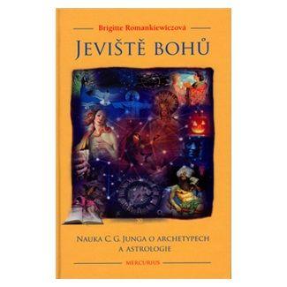 Brigitte Romankiewicz: Jeviště bohů cena od 138 Kč