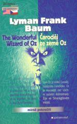 Lyman Frank Baum: Čaroděj ze země OZ / The Wonderful Wizard of Oz cena od 143 Kč