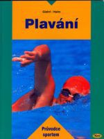 Giehrl, Hahn: Plavání - Průvodce sportem - 2. vydání cena od 176 Kč