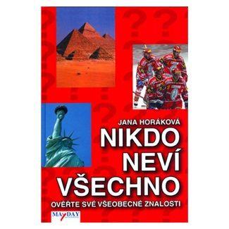 Jana Horáková: Nikdo neví všechno cena od 128 Kč