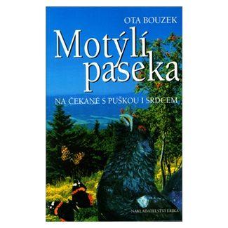 Ota Bouzek: Motýlí paseka - na čekané s puškou i srdcem cena od 64 Kč