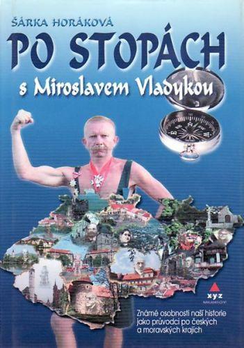 Šárka Horáková: Po stopách s Miroslavem Vladykou cena od 188 Kč