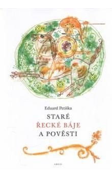 Eduard Petiška: Staré řecké báje a pověsti cena od 145 Kč