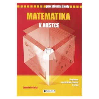 Jaroslav Eisler, Petr Mokres: Matematika v kostce pro SŠ - přepracované vydání 2007 cena od 90 Kč