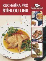 Kolektiv autorů: Kuchařka pro štíhlou linii cena od 71 Kč