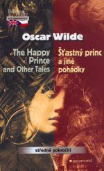 Oscar Wilde: Šťastný princ a jiné pohádky, The Happy Prince and Other Tales - Oscar Wilde cena od 180 Kč