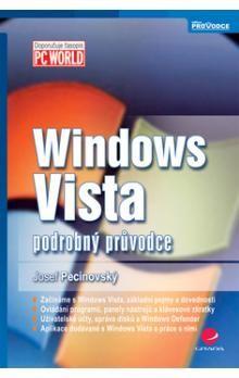 Josef Pecinovský: Windows Vista - podrobný průvodce cena od 169 Kč