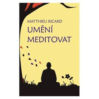 Ricard Matthieu: Umění meditovat cena od 117 Kč