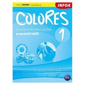 Eria Krisztina Nagy Seres: Colores 1 - Kurz španělského jazyka - pracovní sešit cena od 138 Kč
