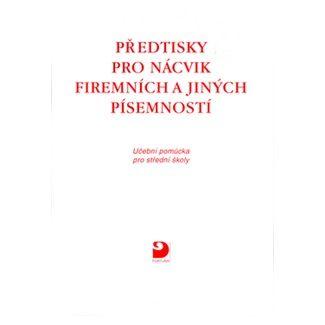 Emílie Fleischmannová: Předtisky pro nácvik firemních a jiných písemností cena od 92 Kč