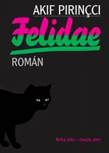 Akif Pirincci: Felidae cena od 117 Kč
