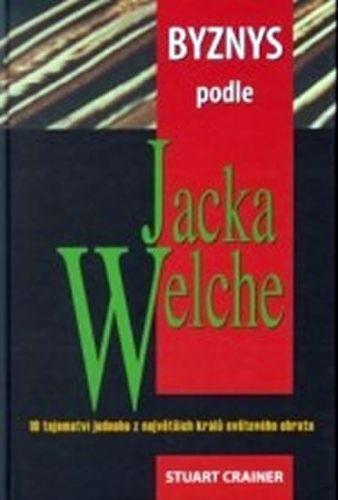 Crainer Stuart: Byznys podle Jacka Welche cena od 121 Kč
