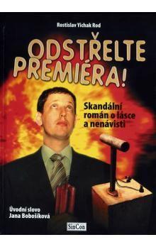 Rostislav Yichak Rod: Odstřelte premiéra! cena od 96 Kč