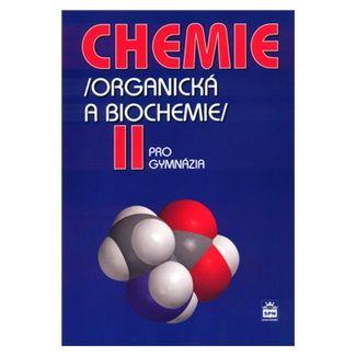 Karel Kolář: Chemie pro gymnázia II. - Organická a biochemie cena od 123 Kč
