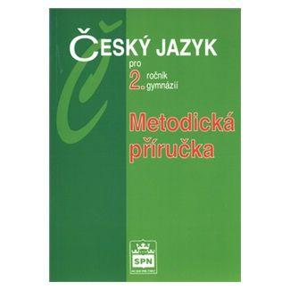 Jiří Kostečka: Český jazyk pro 2.ročník gymnázií - Metodická příručka cena od 85 Kč