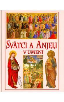 Claire Llewellyn: Svätci a anjeli v umení cena od 128 Kč