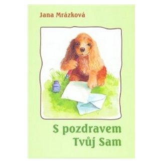 Mrázková Jana: S pozdravem Tvůj Sam cena od 129 Kč
