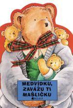 Prue Theobalds: Medvídku,zavážu ti mašličku! cena od 129 Kč